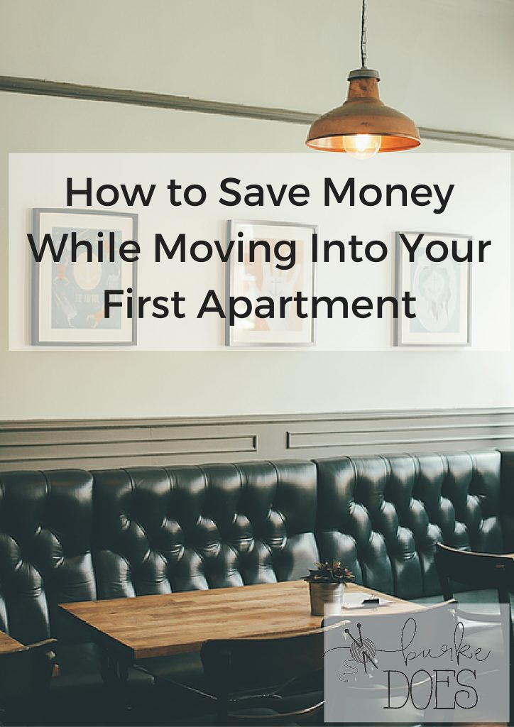 4 Tips For Saving Money While Moving Into Your First Apartment | She Does  Better